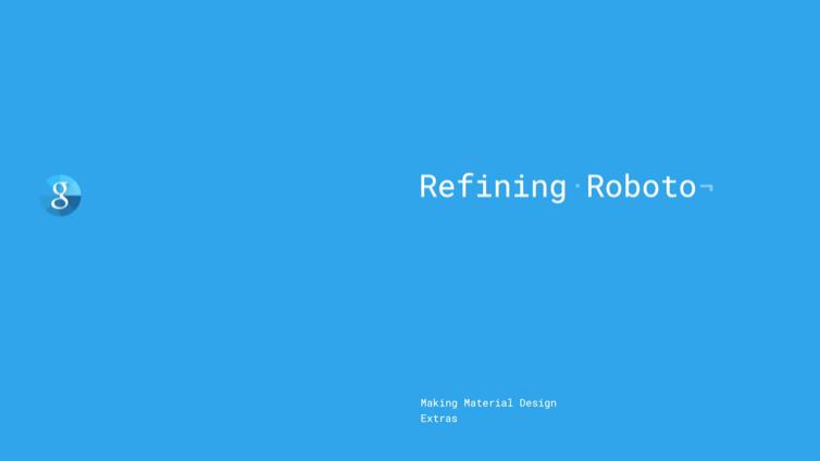 Google material design 02 Refining Roboto 优阁字幕组搬运
